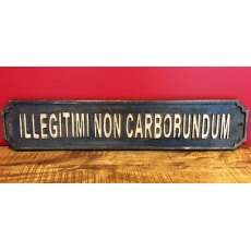 Wooden Sign (Illegitimi Non Carborundum)