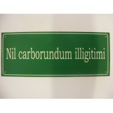 Aluminium Sign (Illigitimi)
